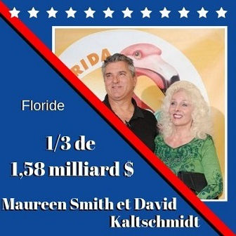 Maureen Smith et David Kaltschmidt de Floride, 1/3 de 1,58 milliard $